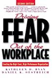 img - for Driving Fear Out of the Workplace: Creating the High-Trust, High-Performance Organization book / textbook / text book