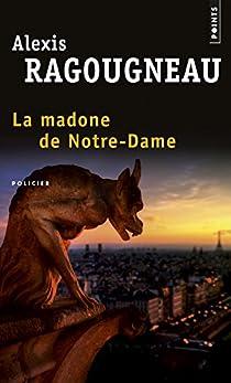 La Madone de Notre-Dame par Ragougneau