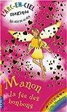 echange, troc Daisy Meadows - L'arc-en-ciel magique - Les fées de la fête, Tome 4 : Manon, la fée des bonbons