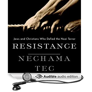 Resistance: Jews and Christians Who Defied the Nazi Terror (Unabridged)