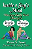 Inside a Guy's Mind: What Guys Really Think about Girls