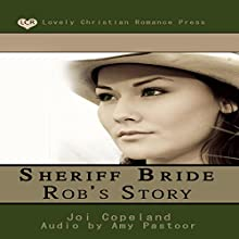 Sheriff Bride Rob's Story Audiobook by Joi Copeland Narrated by Amy Pastoor