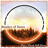 From Dusk Till Dawn by SHADES OF DAWN (2007-02-13)