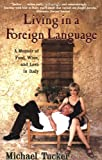 Image of Living in a Foreign Language: A Memoir of Food, Wine, and Love in Italy