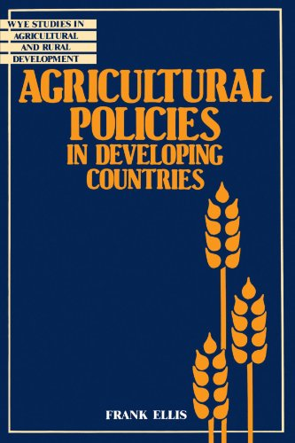 Agricultural Policies In Developing Countries (Wye Studies In Agricultural And Rural Development)