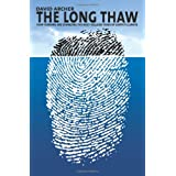 """Long Thaw: How Humans Are Changing the Next 100,000 Years of Earth's Climate (Science Essentials)von """"Archer"""""""