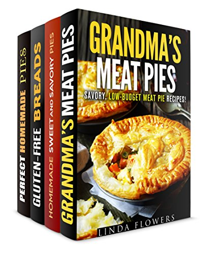 Homemade Pies Box Set (4 in 1): Low-Budget and Healthy Pie and Bread Recipes + All You Need to Know about Baking (Farmhouse Favorites) by Linda Flowers, Martha Olsen, Courtney Banks, Megan Beck