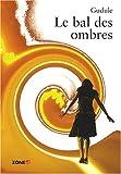 """Afficher """"Le Bal des ombres"""""""