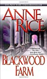 Blackwood Farm (The Vampire Chronicles, No. 8) by Anne Rice