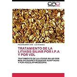 TRATAMIENTO DE LA LITIASIS BILIAR POR I.P.A Y POR VDL: TRATAMIENTO DE LA LITIASIS BILIAR POR MINI-INCISIONES PEQUEÑAS...