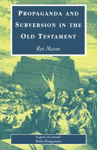 Propaganda & Subversion in the Old Testament, Rex Mason