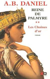 Reine de Palmyre : [2] : Les chaînes d'or