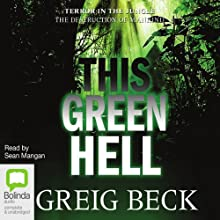 This Green Hell: Alex Hunter, Book 3 (       UNABRIDGED) by Greig Beck Narrated by Sean Mangan