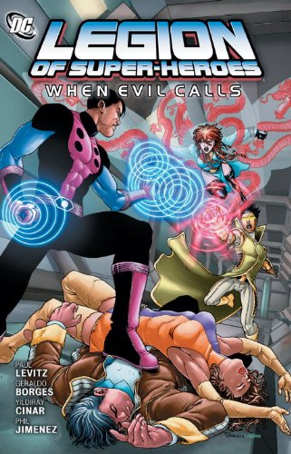 Legion of Super-Heroes: When Evil Calls [Levitz, Paul] (Tapa Blanda)