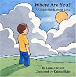 Where Are You? A Childs Book About Loss