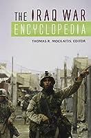The Iraq War Encyclopedia