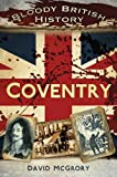 img - for Bloody British History: Coventry book / textbook / text book