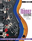 The Ibanez Electric Guitar Book: A Complete History of Ibanez Electric Guitars (1617134538) by Bacon, Tony