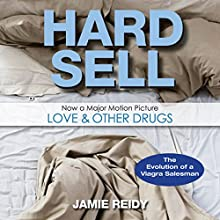 Hard Sell: The Evolution of a Viagra Salesman Audiobook by Jamie Reidy Narrated by Christian Rummel