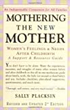 Mothering the New Mother: Womens Feelings and Needs After Childbirth - A Support and Resource Guide by Placksin, Sally (1997) Paperback