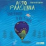 Vom Himmel in die Traufe | Arto Paasilinna