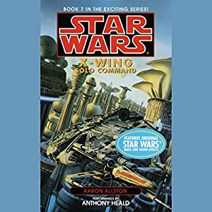 Star Wars: The X-Wing Series, Volume 7: Solo Command Audiobook
