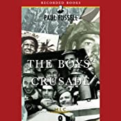 The Boys' Crusade: The American Infantry in Northwestern Europe, 1944-1945 [Modern Library Chronicles] | [Paul Fussell]