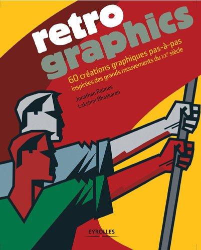 retro-graphics-60-creations-graphiques-pas-a-pas-inspirees-des-grands-mouvements-du-xxe-siecle