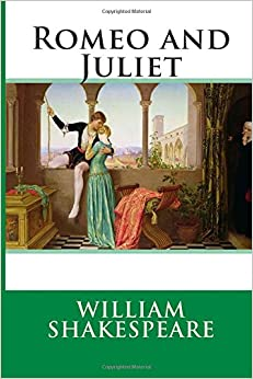 Romeo and Juliet: Entire Play - William Shakespeare
