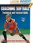 Coaching Softball Technical & Tactica...