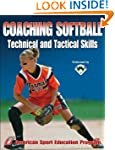 Coaching Softball Technical and Tacti...