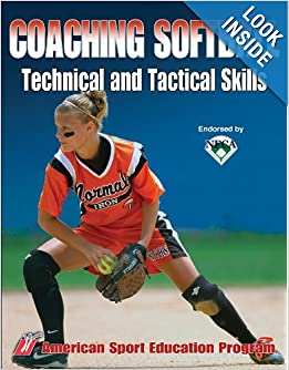 Coaching Softball Technical & Tactical Skills by American Sport Education Program