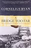 A Bridge Too Far: The Classic History of the Greatest Battle of World War II (0684803305) by Ryan, Cornelius