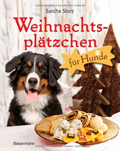weihnachtspl tzchen f r hunde buch von sascha storz uppedanvidh. Black Bedroom Furniture Sets. Home Design Ideas