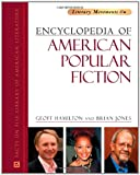 Encyclopedia of American Popular Fiction (Literary Movements) (0816071578) by Hamilton, Geoff