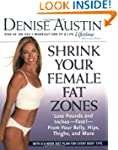 Shrink Your Female Fat Zones: Lose Po...
