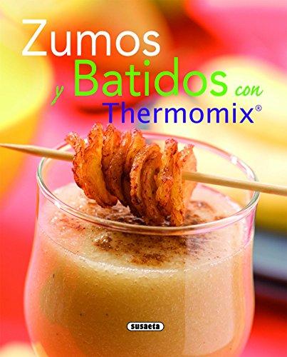 Zumos Y Batidos Con Thermomix (El Rincón Del Paladar)