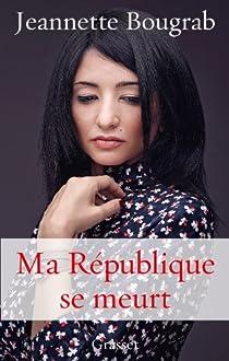 Ma République se meurt par Bougrab