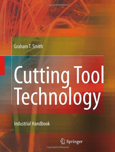 Cutting Tool Technology: Industrial Handbook