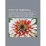 Radio de Venezuela: Emisoras de Radio de Venezuela, Locutores de Radio de Venezuela, Programas de Radio de Venezuela...