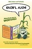 Knob'l auch!: R�tselhafte Welt der Wortspiele