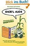 Knob'l auch!: R�tselhafte Welt der Wo...