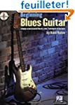 Beginning Blues Guitar: A Guide to th...