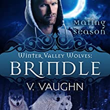 Brindle: Winter Valley Wolves #1: Mating Season Collection (       UNABRIDGED) by V. Vaughn, Mating Season Collection Narrated by Erin deWard