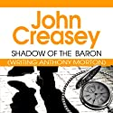 Shadow the Baron: The Baron Series, Book 20 (       UNABRIDGED) by John Creasey Narrated by Carl Prekopp
