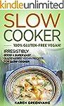 Slow Cooker: 100% GLUTEN-FREE VEGAN!:...