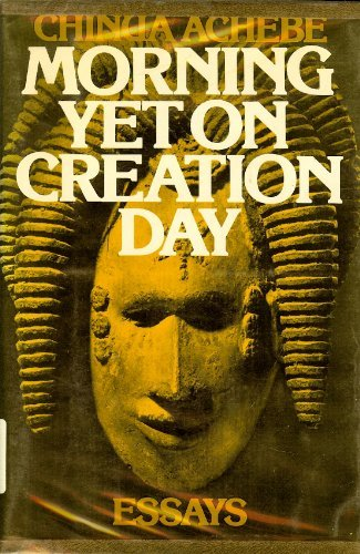 Morning yet on creation day: Essays