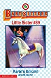 Karen's Unicorn (The Baby-Sitters Club Little Sister) (0590065874) by Martin, Ann M.