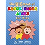 The BIG Book of Knock Knock Jokes for Kids: The Funniest Knock Knock Jokes You Have Ever Heard (The BIG Book Series 3) ~ Peter Jenkins