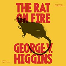 The Rat on Fire (       UNABRIDGED) by George V. Higgins Narrated by Bob Dunsworth